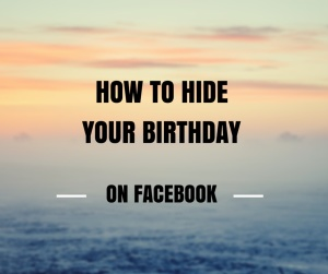 How to hide your birthday on Facebook Nicky Kriel