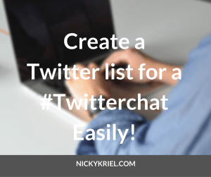 Create a Twitter list for a #Twitterchat Easily by Nicky Kriel