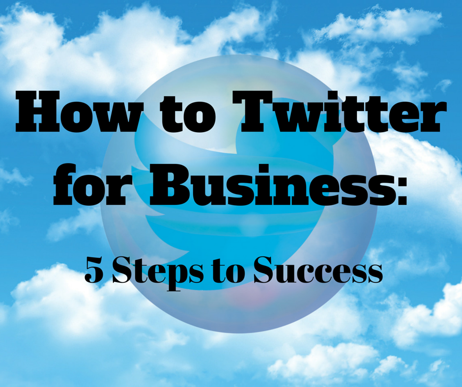 How to Twitter for Business